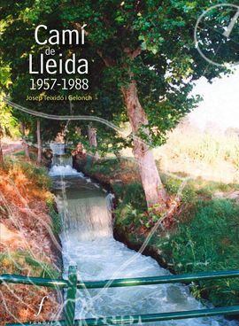 CAMÍ DE LLEIDA. 1957-1988