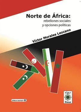 NORTE DE ÁFRICA : REBELIONES SOCIALES Y OPCIONES POLÍTICAS