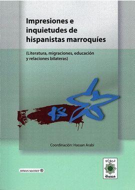 IMPRESIONES E INQUIETUDES DE LOS HISPANISTAS MARROQUÍES