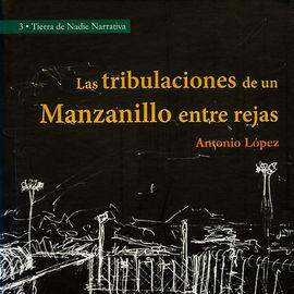 LAS TRIBULACIONES DE UN MANZANILLO ENTRE REJAS
