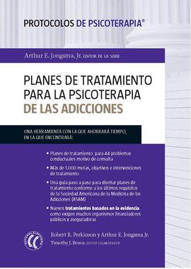 PLANES DE TRATAMIENTO PARA LA PSICOTERAPIA DE LAS ADICCIONES (PROTOCOLOS DE PSIC