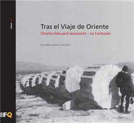 TRAS EL VIAJE DE ORIENTE CHARLES-ÉDOUARD JEANNERET - LE CORBUSIER