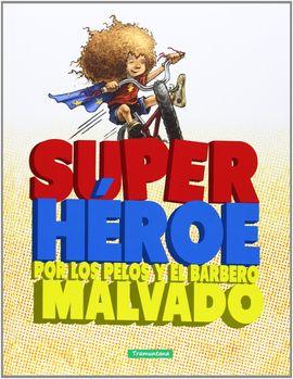 SUPER HEROE POR LOS PELOS Y EL BARBERO MALVADO