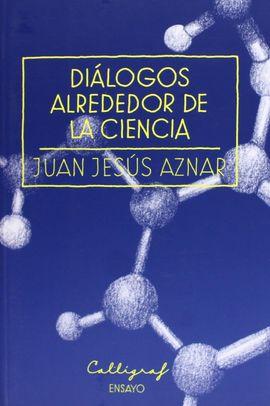 DIÁLOGOS ALREDEDOR DE LA CIENCIA