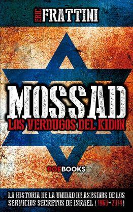 MOSSAD LOS VERDUGOS DEL KIDON. LA HISTORIA DE LA UNIDAD DE ASESINOS DE LOS SERVI