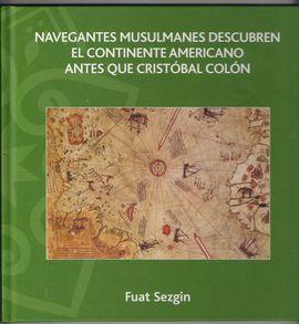 NAVEGANTES MUSULMANES DESCUBREN EL CONTINENTE AMERICANO ANTES QUE CRISTÓBAL COLÓN