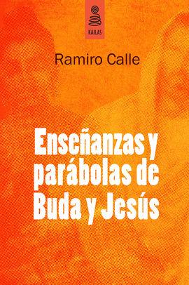 ENSEÑANZAS Y PARÁBOLAS DE BUDA Y JESÚS
