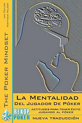 LA MENTALIDAD DEL JUGADOR DE PÓKER