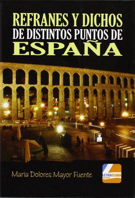 REFRANES Y DICHOS DE DISTINTOS PUNTOS DE ESPAÑA
