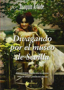 DIVAGANDO POR EL MUSEO DE SEVILLA