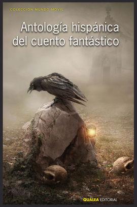ANTOLOGÍA HISPÁNICA DEL CUENTO FANTÁSTICO