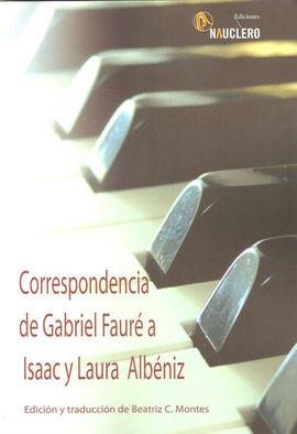 CORRESPONDENCIA DE GABRIEL FAURÉ A ISAAC Y LAURA ALBÉNIZ.