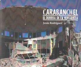 CARABANCHEL. EL DERRIBO DE LA VERGUENZA