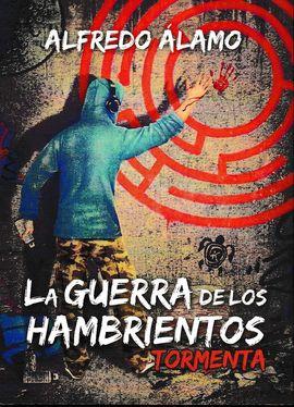 LA GUERRA DE LOS HAMBRIENTOS 1. TORMENTA