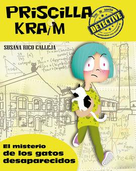 PRISCILLA KRAIM 2. EL MISTERIO DE LOS GATOS DESAPARECIDOS