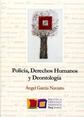 POLICÍA, DEONTOLOGÍA Y DERECHOS HUMANOS