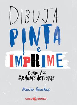 DIBUJA, PINTA E IMPRIME COMO LOS GRANDES ARTISTAS