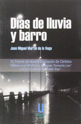 DÍAS DE LLUVIA Y BARRO
