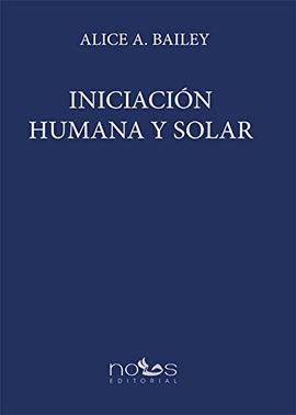 INICIACIÓN HUMANA Y SOLAR