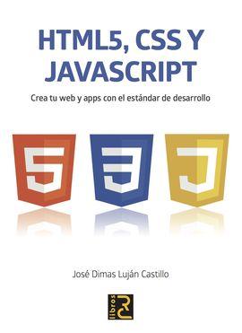 HTML 5, JAVASCRIPT Y CSS.