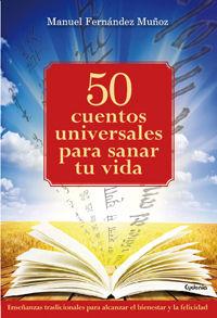 50 CUENTOS UNIVERSALES PARA SANAR TU VIDA