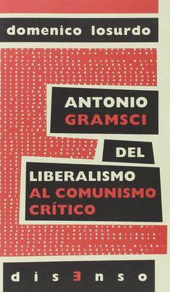 ANTONIO GRAMSCI: DEL LIBERALISMO AL AL