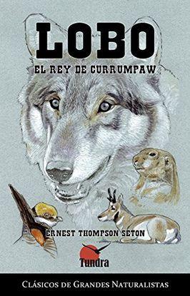 LOBO, EL REY DE CURRUMPAW