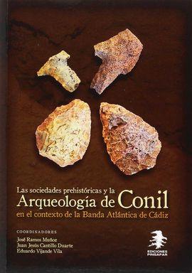 LAS SOCIEDADES PREHISTÓRICAS Y LA ARQUEOLOGÍA DE CONIL EN EL CONTEXTO DE LA BAND