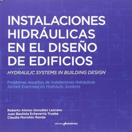 INSTALACIONES HIDRÁULICAS EN EL DISEÑO DE EDIFICIOS. HYDRAULIC SYSTEMS IN BUILDI
