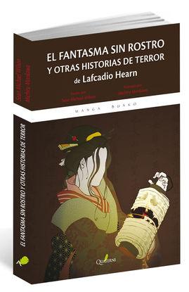 EL FANTASMA SIN ROSTRO Y OTRAS HISTORIAS DE TERROR DE LAFCADIO HEARN