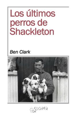 LOS ÚLTIMOS PERROS DE SHACKLETON