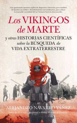 LOS VIKINGOS DE MARTE Y OTRAS HISTORIAS CIENTÍFICAS SOBRE LA BÚSQUEDA DE VIDA EX