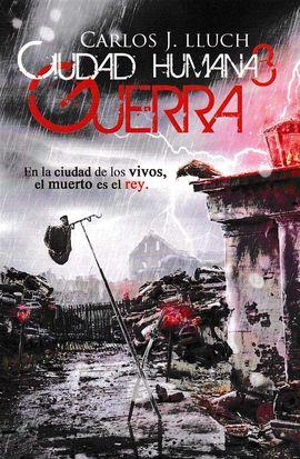 CIUDAD HUMANA 3. GUERRA