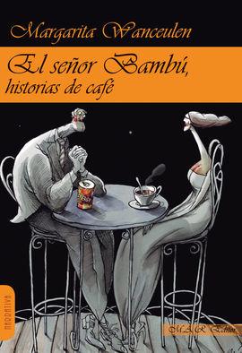 EL SEÑOR BAMBÚ, HISTORIAS DE CAFÉ
