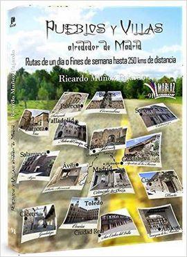PUEBLOS Y VILLAS ALREDEDOR DE MADRID