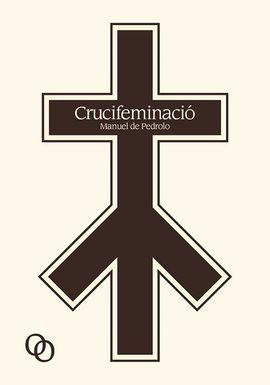 CRUCIFEMINACIO