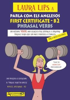 LAURA LIPS A PARLA COMO ELS ANGLESOS-FIRST CERTIFICATE-B2 PHRASAL VERBS