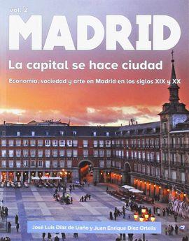 MADRID. LA CAPITAL SE HACE CIUDAD