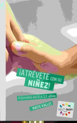 ¡ATRÉVETE CON SU NIÑEZ!