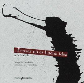 PENSAR NO ES BUENA IDEA