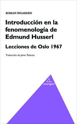 INTRODUCCIÓN EN LA FENOMENOLOGÍA DE EDMUND HUSSERL. LECCIONES DE OSLO 1967