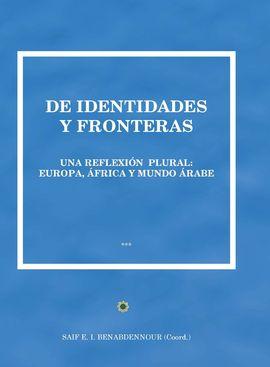 DE IDENTIDADES Y FRONTERAS. UNA REFLEXIÓN PLURAL.  EUROPA, ÁFRICA Y MUNDO ÁRABE