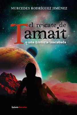 EL RESCATE DE TAMAIT O UNA HISTORIA INACABADA