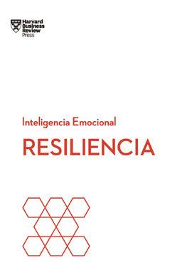 RESILIENCIA. SERIE INTELIGENCIA EMOCIONAL HBR