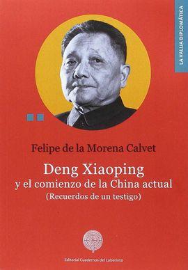 DENG XIAOPING Y EL COMIENZO DE LA CHINA ACTUAL