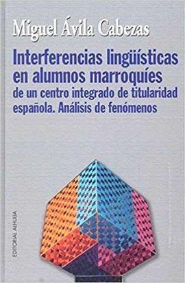 INTERFERENCIAS LINGÜÍSTICAS EN ALUMNOS MARROQUÍES DE UN CENTRO INTEGRADO DE TITU
