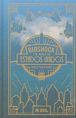 BIOSHOCK Y EL ALMA DE ESTADOS UNIDOS
