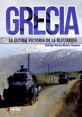 GRECIA: LA ÚLTIMA VICTORIA DE LA BLTIZKRIEG