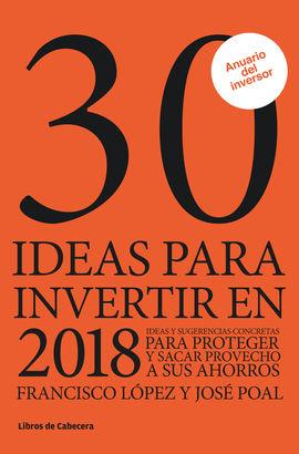 30 IDEAS PARA INVERTIR EN 2018