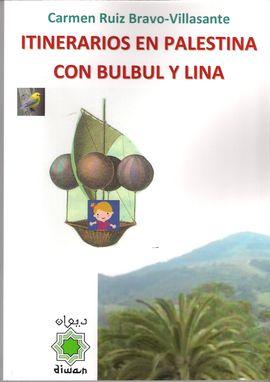 ITINERARIOS EN PALESTINA CON BULBUL Y LINA